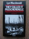 Macdonald, Lyn - They called it Passchendaele   The story of the Third Battle of Ypres and of the men who fought in it