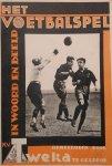 - Het voetbalspel in woord en beeld: voor spelers en kijkers