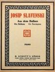 Slavenski, Josip S.: - Aus dem Balkan. Gesänge und Tänze für Klavier (1910-1917)
