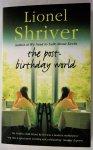 Shriver, Lionel - The post-birthday world