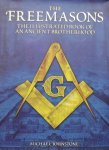 Michael Johnstone - The Freemasons / The Illustrated Book of an Ancient Brotherhood