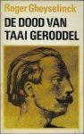 GHEYSELINCK, ROGER. - DE DOOD VAN TAAI GERODDEL.