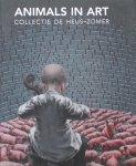 Welle, Margot. / Dijk, Asje van. - Animals in Art. Collection De Heus-Zomer