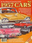 Kellman, Jerrold L. (ed.) - 1957 cars. A fabulous flashback to the most dramatic and dynamic year in US automotive history.