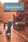 Smith, Sarah - Het  watermerk, historische roman over een pianiste in Parijs in het begin van de twintigste eeuw