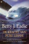 Eadie, Betty J. - De kracht van pure liefde