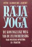 Isbert, Otto Albrecht - Raja Yoga; de koninklijke weg van de zelfbeheersing naar westerse opvatting en praktijk