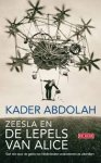 Abdolah, Kader - Zeesla en de lepels van Alice, een reis door de geest van Nederlandse ondernemers en uitvinders