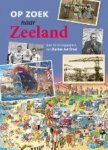 JONGE, Peter de, KLERK, Frank de, KOK, Eugene de - Op zoek naar Zeeland; 10 themaprenten van Danker Jan Oreel