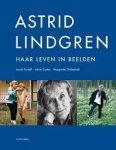 Forsell, Jacob, e.a. - Astrid Lindgren / haar leven in beelden