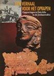 Kooij, G. van der / Ibrahim, M.M. (red.) - Een verhaal voor het oprapen. Opgravingen te Deir Alla in de Jordaanvallei