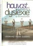 Arga Paternotte  in het kader van Masterplan Dyslexie - Houvast bij leesproblemen & dyslexie op de basisschool Leidraad voor ouders