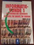 J.H. Snijders, Drs. C. T. de Groot, Drs. J. H. W. M. de Serière - Informatiekunde 1, ondernemen met informatie