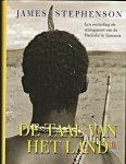 Stephenson, James - De Taal Van Het Land een westerling als stamgenoot van de Hadzabe in Tanzania