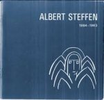 Redactie - Albert Steffen 1884 - 1963. Dichter Denker Maler