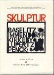 Lamarche-Vadel, Bernard et al. - Skulptur : Baselitz, Immendorff, Kirkeby, Lüpertz, Penck