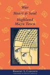 Robert Carlsen - The War for the Heart and Soul of a Highland Maya Town