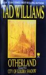 Williams, Tad - City of Golden Shadow (Otherland Volume 1) (ENGELSTALIG)