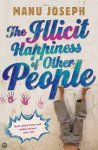 Joseph, Manu - The Illicit Happiness of Other People