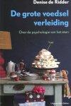 Ridder, Denise de - De grote voedselverleiding / over de psychologie van het eten