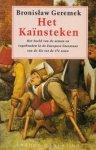 Bronislaw Geremek - Kainsteken Het beeld van de armen en vagebonden in de Europese literatuur van de 15e tot de 17e eeuw