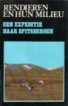 Bie, Steven de (e.a.) - Rendieren en hun milieu (Een expeditie naar Spitsbergen)