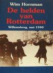 Hornman Wi - De de helden van Rotterdam,  de Willemsbrug. , mei 1940