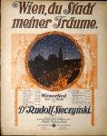 Sieczynski, Rudolf: - Wien, du Stadt meiner Träume. Wienerlied. Op. 1. Ausgabe f. Gesang mit Klavier