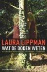 Lippman, Laura - Wat de doden weten
