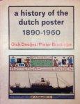 Dooijes, Dick.  Brattinga, Pieter. - A History of the Dutch poster 1890-1960.
