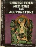 Wallnöfer,Heinrich and  Anna von Rottauscher & Marion Palmedo (Translator) - Chinese Folk Medicine and Acupuncture