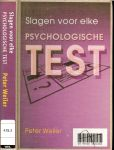 Weiler, Peter .. Vertaling Joost Zwart - Slagen voor elke psychologische test