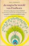 Hawken, Paul - De  magische wereld van Findhorn, de merkwaardige gemeenschap in Schotland, waarin mensen samenwerken met planten, waar niets onmogelijk is en legenden werkelijkheid worden