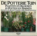 Beckett, Kenneth A., David Carr & David Stevens - DE POTTERIE TUIN -  PLANTEN EN BLOEMEN IN POTTEN EN BAKKEN