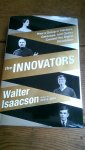 Isaacson, Walter - The Innovators / How a Group of Hackers, Geniuses, and Geeks Created the Digital Revolution