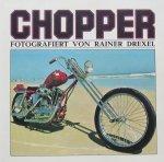 Rainer Drexel. - Chopper.