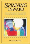 Murdock, Maureen - Spinning Inward / Using Guided Imagery With Children for Learning, Creativity & Relaxation