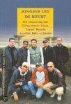 Boumans, Louis,  Dibbits, Hester & Dorleijn, Margreet - Jongens uit de buurt: Een ontmoeting met Güray, Naraen, Hasan, Youssef, Mustafa, Azzadine, Badir en Rachid