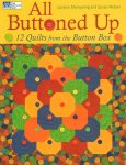 Manwaring, Loraine and Susan Nelsen - All Buttoned Up (12 Quilts from the Button Box), 95 pag. softcover, zeer goede staat