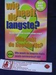 Gameredactie Endemol Nederland B.V. - Wie heeft de langste ? /  deel 2 / met alle antwoorden op 5000 nieuwe vragen! / Wie pakt de hoofdprijs