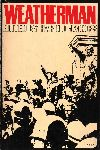 Jacobs, Harold (Ed.) - Weatherman (Art. by a.o. Tom Hayden, Eldridge Cleaver, I.F. Stone, Timothy Leary)