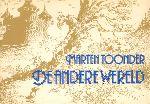 Toonder, Marten - De Andere Wereld, Boekenweekgeschenk 1982, 87 pag. paperback, goede staat