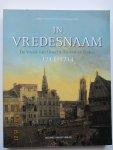 Bruin, Renger de  &  Maarten Brinkman (red.) - In Vredesnaam.  De Vrede van Utrecht, Rastatt en Baden 1713-1714