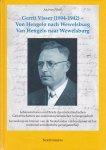 Andreas Pflock - Gerrit Visser (1894 - 1942) Von Hengelo nach Wewelsburg / Van Hengelo naar Wwewelsburg