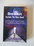 Fox, Dr Steven - Dreams: Guide to the Soul - 40 ancient secret keys to healing, renewal and powers