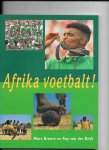 Broere, M. - Afrika voetbalt! / druk 1