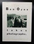 Oyne, Ben - Ben Oyne makes films - takes photographs