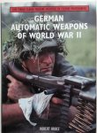 Bruce, Robert. - German Automatic Weapons of World War II. Live firing classic military weapons in colour photographs.