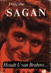 Sagan, Francoise - Houdt U van Brahms...