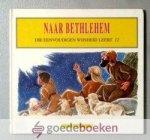 Schouten - Verrips, Ada - Naar Bethlehem --- Serie Die eenvoudigen wijsheid leert, deel 12